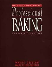Study Guide to Accompany Professional Baking by Wayne Gisslen (1993,...