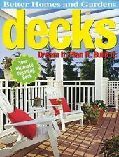 Decks: Dream It. Plan It. Build It. (Better Homes and Gardens Home) Better Home
