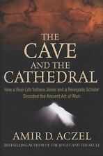 The Cave and the Cathedral: How a Real-Life Indiana Jones and a Renega-ExLibrary