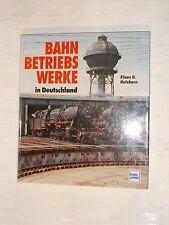 Bahnbetriebswerke in Deutschland - Transpress