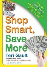 Shop Smart, Save More: Learn The Grocery Game and Save Hundreds of Dollars a M..