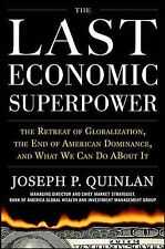 The Last Economic Superpower : The Retreat of Globalization, the End of...