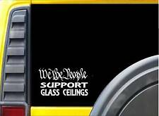 We the People Support Glass Ceilings Sticker K243 6 inch Trump deplorable decal