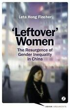 Leftover Women: The Resurgence of Gender Inequality in China (Asian Ar-ExLibrary