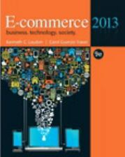 E-Commerce 2013 by Kenneth Laudon and Carol Guercio Traver (2012, Hardcover,...