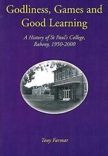 Godliness, Games and Good Learning: History of St.Pauls College,-ExLibrary