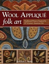 Wool Applique Folk Art by Rebekah L Smith (English)