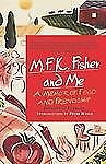 M.F.K. Fisher and Me: A Memoir of Food and Friendship, Ferrary, Jeannette, Good