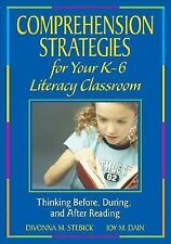 Comprehension Strategies for Your K-6 Literacy Classroom: Thinking Before, Durin