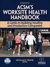 ACSM's Worksite Health Handbook: A Guide to Building Healthy and Produ-ExLibrary