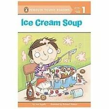 Penguin Young Readers, Level 1: Ice Cream Soup by Ann Ingalls (2013, Hardcover)