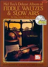Mel Bay's Deluxe Album of Fiddle Waltzes & Slow Airs: For One, Two, or Three Vi
