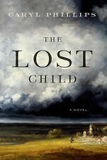 The Lost Child : A Novel by Caryl Phillips (2015, Hardcover)