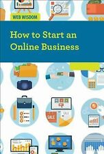 Web Wisdom Ser.: How to Start an Online Business by Cathleen Small (2015, Hardc…