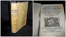 Prediche quaresimali del padre del padre Luigi Bourdaloue - Venezia 1713