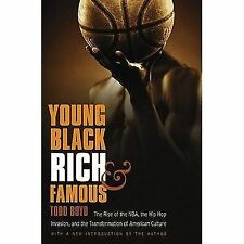 Young, Black, Rich, and Famous : The Rise of the NBA, the Hip Hop Invasion,...