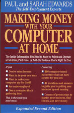 Making Money with Your Computer at Home by Paul Edwards and Sarah Edwards