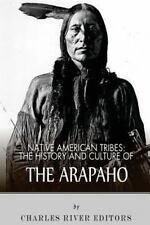 Native American Tribes: the History and Culture of the Arapaho by Charles...