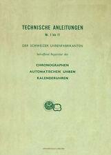 TECHNISCHE ANLEITUNG FÜR SCHWEIZER CHRONOGRAPHEN u. KALENDERUHREN