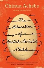 The Education of a British-Protected Child by Chinua Achebe (2010, Paperback)