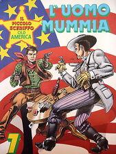 """IL PICCOLO SCERIFFO OLD AMERICA N. 7 """" L'uomo mummia """" ed.Dardo FU01"""