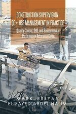 Construction Supervision QC + HSE Management in Practice : Quality Control,...