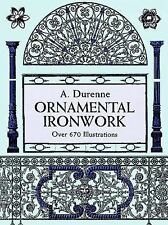 Ornamental Ironwork: Over 670 Illustrations Dover Pictorial Archive