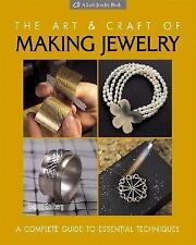 The Art & Craft of Making Jewelry: A Complete Guide to Essential Techn-ExLibrary
