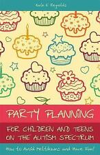 Party Planning for Children and Teens on the Autism Spectrum: How to A-ExLibrary