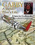 Gabby: A Fighter Pilot's Life (Schiffer Military History), Carl Molesworth, Fran