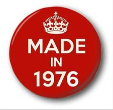 MADE IN 1976  - 1 inch / 25mm Button Badge - Novelty Cute 40th Birthday