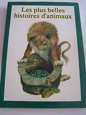 JEUNESSE . LES PLUS BELLES HISTOIRES D ' ANIMAUX . TRES BEAU LIVRE . 210 PAGES .