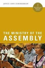 Collegeville Ministry: The Ministry of Assembly by Joyce Ann Zimmerman (2016,...
