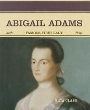 Abigail Adams: Famous First Lady (Primary Sourses of Famous People in American H