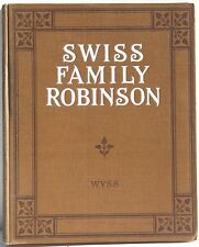 The Swiss Family Robinson by J R Wyess  c1900   Illustated by  Sarah Noble Ives