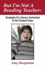 But I'm Not a Reading Teacher : Strategies for Literacy Instruction in the...