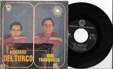 45 GIRI RICCARDO DEL TURCO UNO TRANQUILLO/ALLORA HAI VINTO TU (1967)