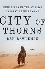 City of Thorns: Nine Lives in the World's Largest Refugee Camp  (ExLib)