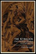 The Kybalion; a Study of the Hermetic Philosophy of Ancient Egypt and Greece,...