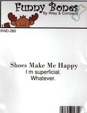 New Cling Riley & Company Funny Bones Rubber Stamp SHOES MAKE ME HAPPY