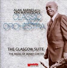 The Glasgow Suite: The Music of Benny Carter by Alan Barnes & Ken Mathieson's...