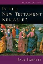 Is the New Testament Reliable? by Paul Barnett (2005, Paperback, Revised)