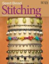 Seed Bead Stitching : Creative Variations on Traditional Techniques by Beth...