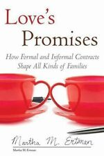 Love's Promises : How Formal and Informal Contracts Shape All Kinds of Families