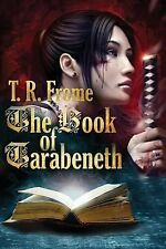 The Book of Tarabeneth by T. R. Frome (2014, Paperback)