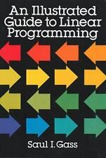 An Illustrated Guide to Linear Programming by Gass, Dr. Saul I.