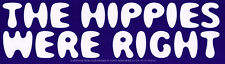 The Hippies Were Right - Hippie Magnetic Bumper Sticker / Decal Magnet