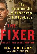 The Fixer: The Notorious Life of a Front-Page Bail Bondsman-ExLibrary