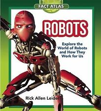 Robots: Explore the World of Robots and How They Work for Us by Rick Allen...