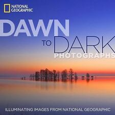 National Geographic Dawn to Dark Photographs : The Magic of Light (2013,...